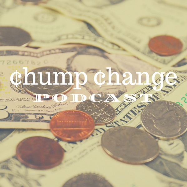 Chump Change Podcast