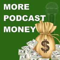 More Podcast Money podcast