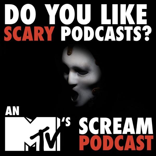 Do You Like Scary Podcasts? MTV's Scream Podcast