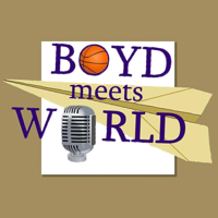 Boyd Meets World podcast