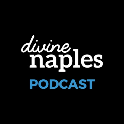 Divine Naples Daily – Episode #99 – May 10th, 2018