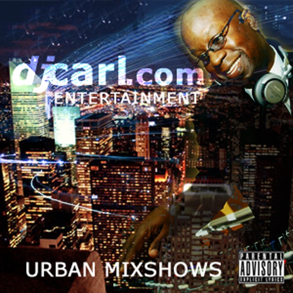 "DJ Carl© Hip Hop Music ""Celebrity Mixtape"" Podcast"