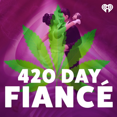 420 Day Fiance:iHeartRadio