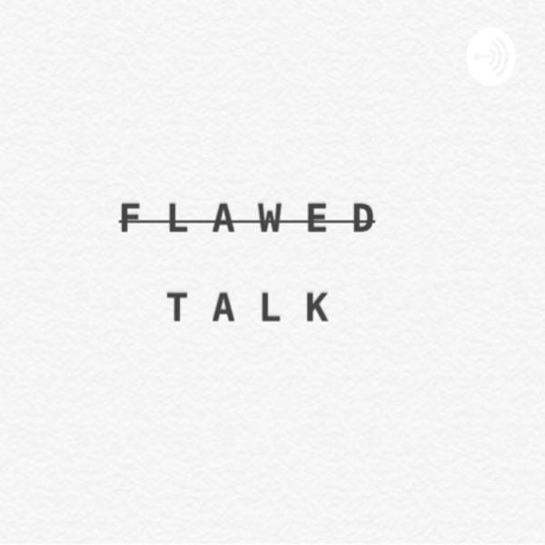Flawed Talk