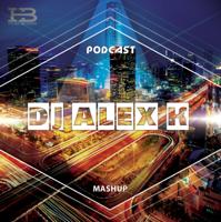 Dj Alex K Mashup Collection Presents podcast