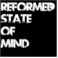 Reformed State of Mind podcast