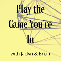 Play the Game You're In podcast