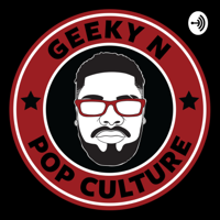 Geeky N Pop Culture podcast