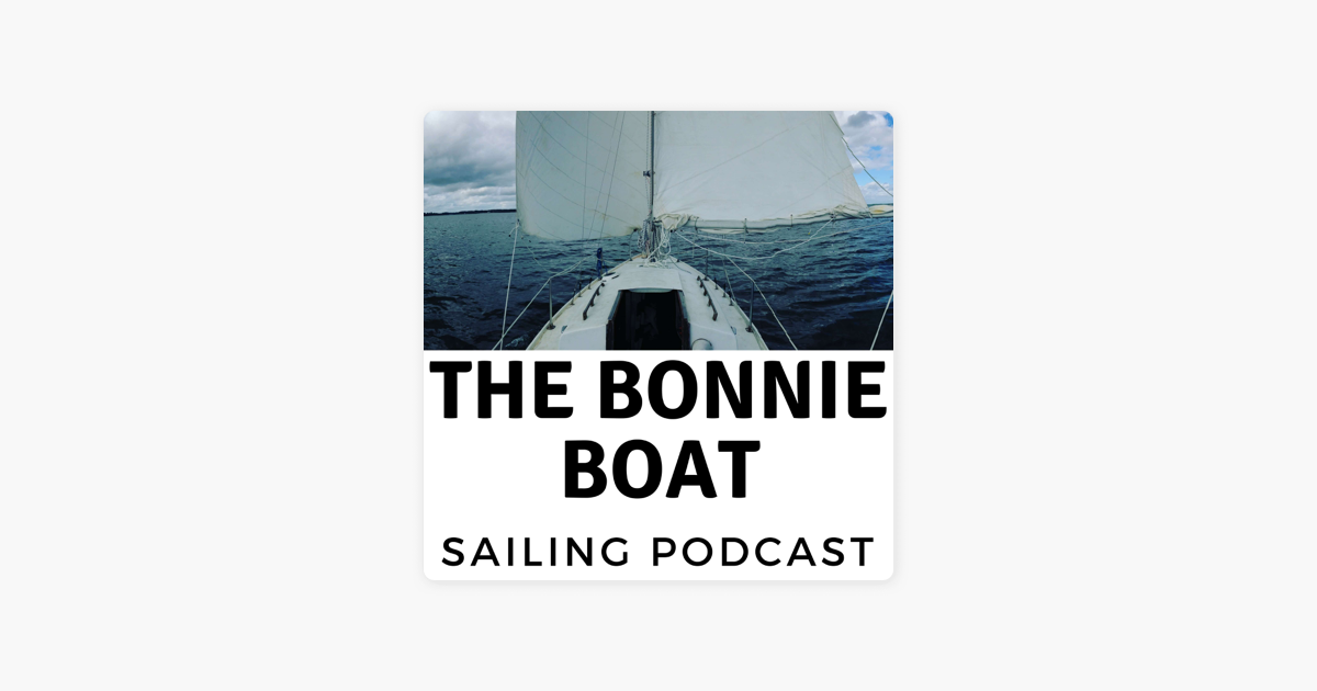 The Bonnie Boat Sailing Podcast on Apple Podcasts