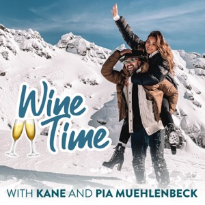 Wine Time with Pia Muehlenbeck and Kane Vato