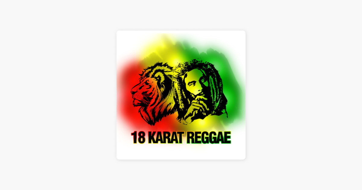 18 Karat Reggae on Apple Podcasts