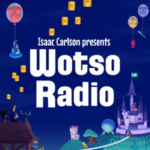 Wotso Radio: A Disney Podcast