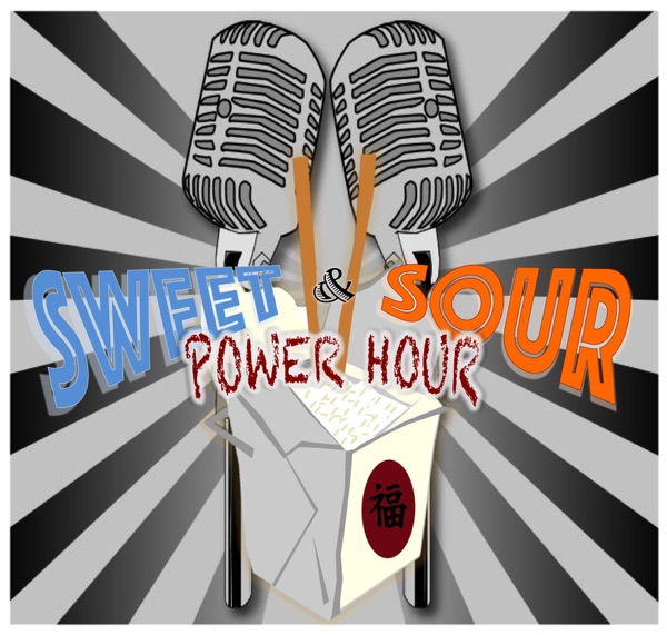 Podcast – Sweet & Sour Power Hour