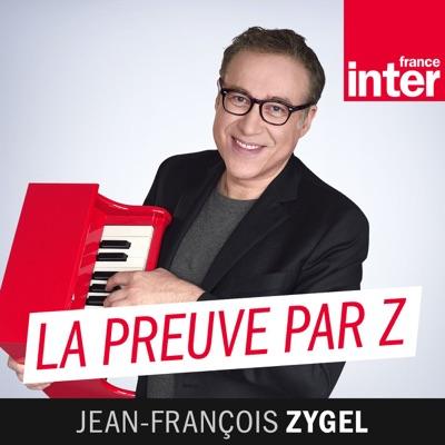 La Preuve par Z:France Inter