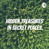 Hidden Treasures In Secret Places podcast