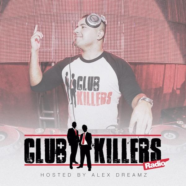 Club Killers Radio hosted by Alex Dreamz