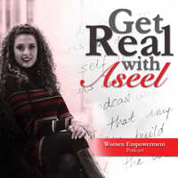 Get Real With Aseel podcast