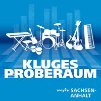 Kluges Proberaum – der Musikpodcast von MDR SACHSEN-ANHALT podcast