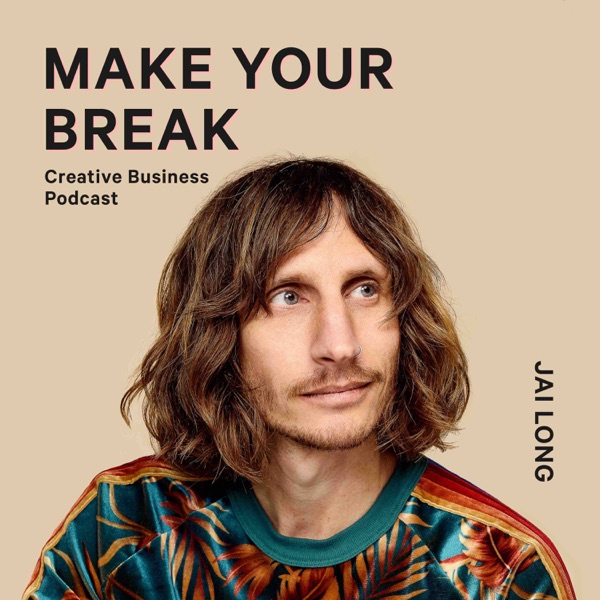 Creative Business - Make Your Break Podcast