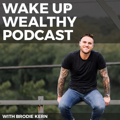 The Wake Up Wealthy Podcast