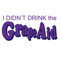 I Didn't Drink the Grape-Aid podcast