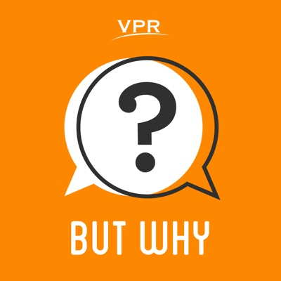 But Why: A Podcast for Curious Kids:Vermont Public Radio