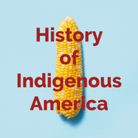 History of Indigenous America podcast