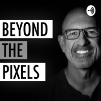 Beyond The Pixels podcast