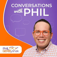 Conversations with Phil Gerbyshak - Aligning your mindset, skill set and tool set for peak performance podcast