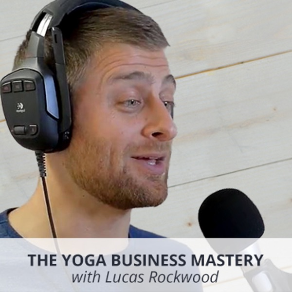 YOGA BUSINESS   Yoga Business Mastery   for Teachers & Studio Owners