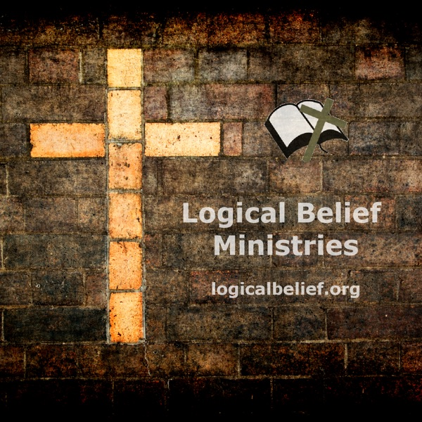 Logical Belief Ministries Podcast