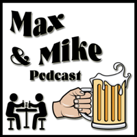 Max & Mike Podcast podcast