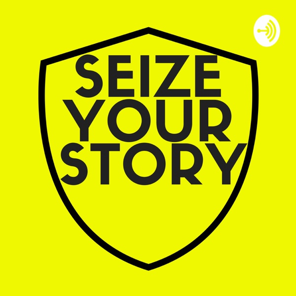 Seize Your Story