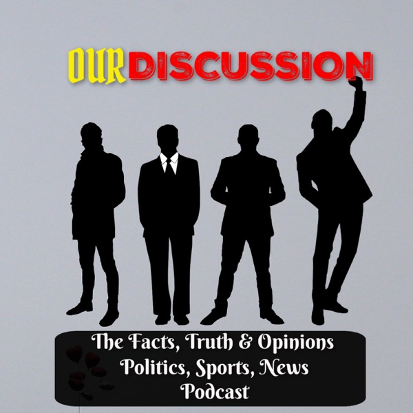 Our Discussion podcast