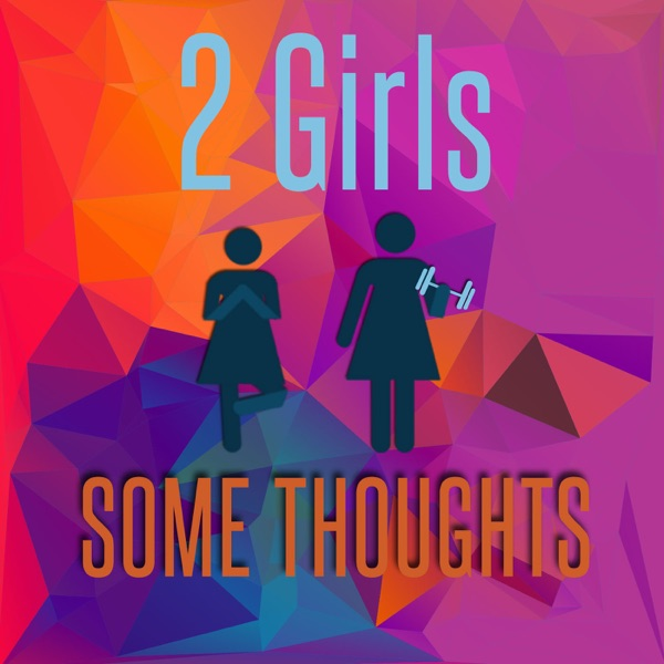 2 Girls  Some Thoughts