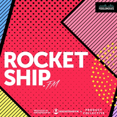 Rocketship.fm:Rocketship / The Podglomerate