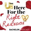 Us Weekly's Bachelor Podcast - Here For The Right Reasons artwork