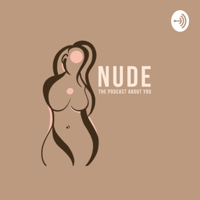 NUDE: The Podcast About You podcast