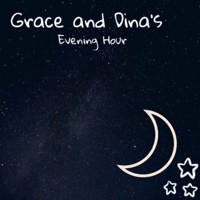 Grace and Dina's Evening Hour podcast