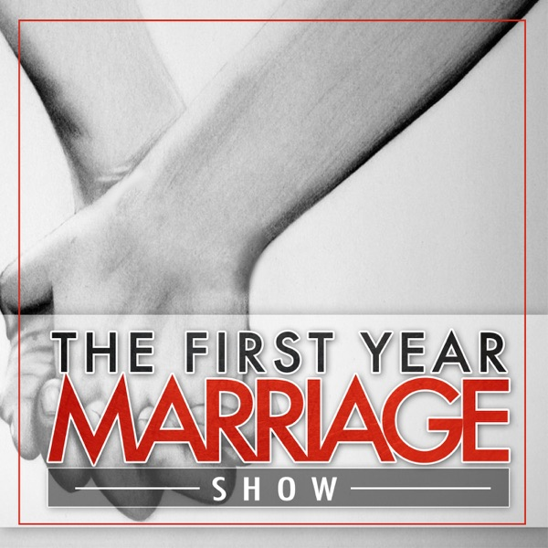 First Year Marriage Show: Marriage Advice | Newlyweds | Engaged Couples | Relationships