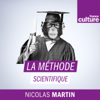 La méthode scientifique - France Culture