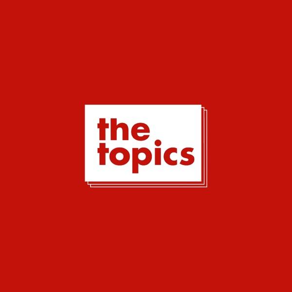 THE TOPICS Podcast