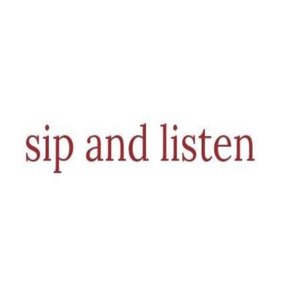 Sip and listen