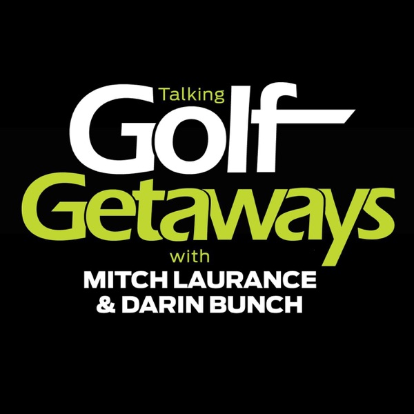 Talking GolfGetaways: Your Golf Getaways Podcast