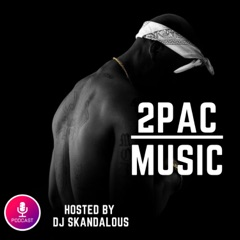 2PAC MUSIC PODCAST