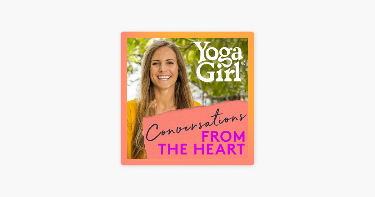 "‎""Yoga Girl: Conversations From The Heart"" auf Apple Podcasts"