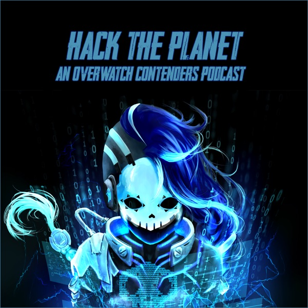 Hack The Planet: An Overwatch Contenders Podcast