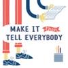 Make It Then Tell Everybody artwork