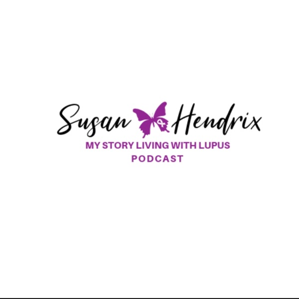 Susan Hendrix My Story Living With Lupus