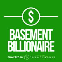 Basement Billionaire podcast
